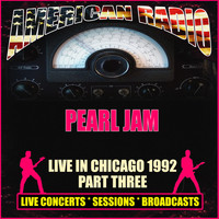 Pearl Jam - Live in Chicago 1992 - Part Three (Live)