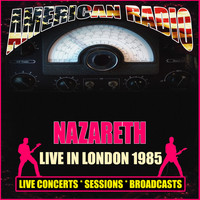 Nazareth - Live in London 1985 (Live)