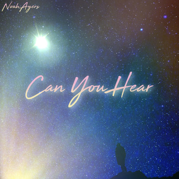 Noah Ayers - Can You Hear