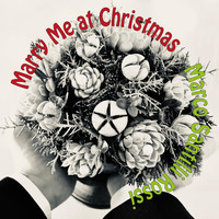 Marco Santilli Rossi - Marry Me at Christmas