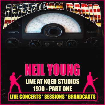 Neil Young - Live at KQED Studios 1970 Part One (Live)