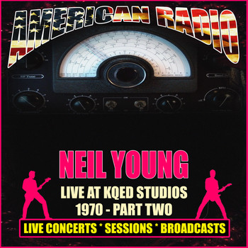 Neil Young - Live at KQED Studios 1970 Part Two (Live)