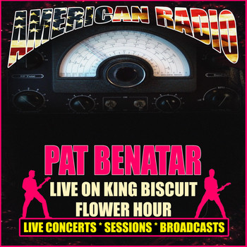 Pat Benatar - Live On King Biscuit Flower Hour (Live)