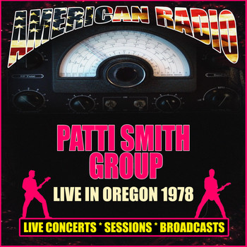 Patti Smith Group - Live In Oregon 1978 (Live [Explicit])