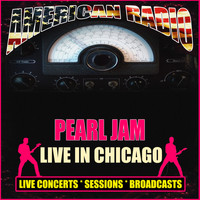 Pearl Jam - Live in Chicago (Live)