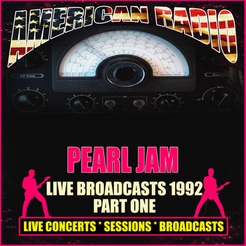 Pearl Jam - Live Broadcasts 1992 Part One (Live)