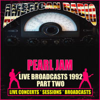 Pearl Jam - Live Broadcasts 1992 Part Two (Live)
