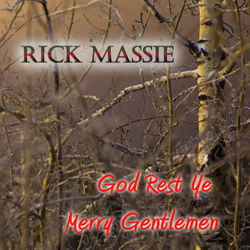 Rick Massie - God Rest Ye Merry Gentlemen