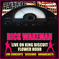 Rick Wakeman - Live On King Biscuit Flower Hour (Live)