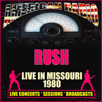 Rush - Live in Missouri 1980 (Live)
