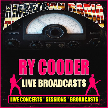 Ry Cooder - Live Broadcasts (Live)