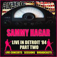 Sammy Hagar - Live in Detroit '84 - Part Two (Live)