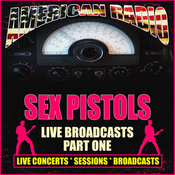 Sex Pistols - Live Broadcasts - Part One (Live [Explicit])