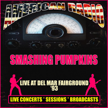 Smashing Pumpkins - Live at Del Mar Fairground '93 (Live)