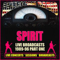 Spirit - Live Broadcasts 1989-96 - Part One (Live)