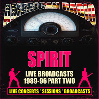 Spirit - Live Broadcasts 1989-96 - Part Two (Live)