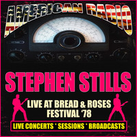 Stephen Stills - Live at Bread & Roses Festival '78 (Live)