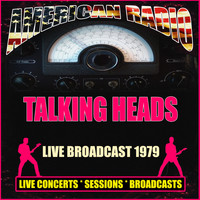 Talking Heads - Live Broadcast 1979 (Live)
