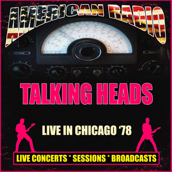 Talking Heads - Live in Chicago '78 (Live)