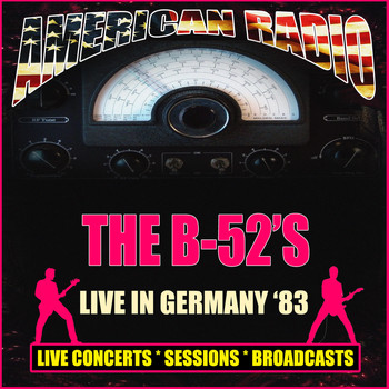 The B-52's - Live in Germany 1983 (Live)