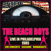 The Beach Boys - Live in Philadelphia 1985 (Live)