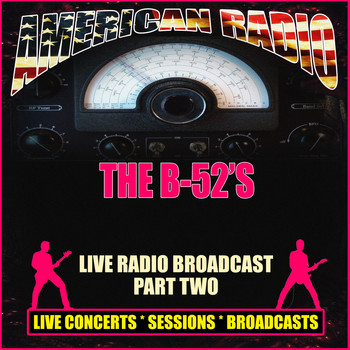 The B-52's - Live Radio Broadcast - Part Two (Live)