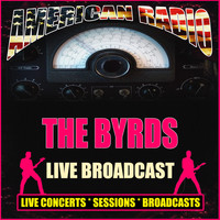 The Byrds - Live Broadcast (Live)