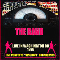The Band - Live in Washington DC - 1976 (Live)
