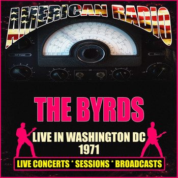The Byrds - Live in Washington DC 1971 (Live)