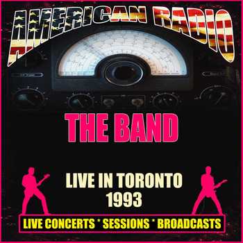 The Band - Live in Toronto 1993 (Live)