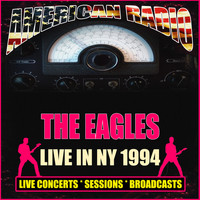 The Eagles - Live in NY 1994 (Live)