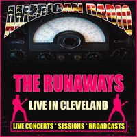 The Runaways - Live in Cleveland (Live)