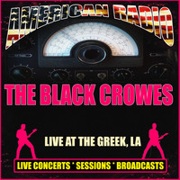 The Black Crowes - Live at the Greek, LA (Live)