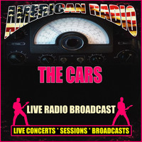 The Cars - Live Radio Broadcast (Live)