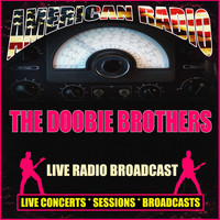The Doobie Brothers - Live Radio Broadcast (Live)