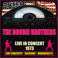 The Doobie Brothers - Live in Concert 1973 (Live)