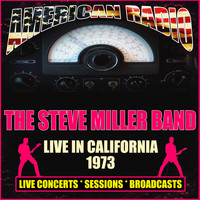 The Steve Miller Band - Live In California 1973 (Live)