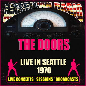 The Doors - Live in Seattle 1970 (Live)