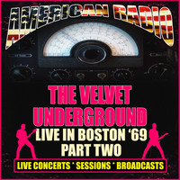 The Velvet Underground - Live in Boston '69 - Part Two (Live)