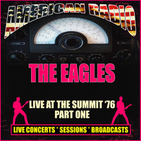 The Eagles - Live at The Summit  '76 - Part One (Live)