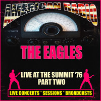 The Eagles - Live at The Summit  '76 - Part Two (Live)