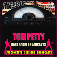 Tom Petty - Rare Radio Broadcasts (Live)