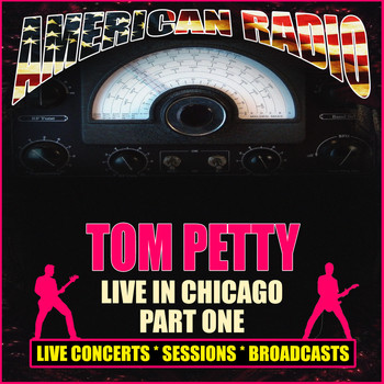 Tom Petty - Live in Chicago - Part One (Live)