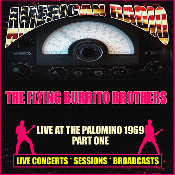 The Flying Burrito Brothers - Live at The Palomino 1969 - Part One (Live)