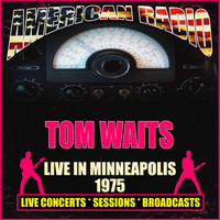 Tom Waits - Live in Minneapolis 1975 (Live)
