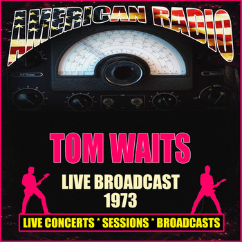 Tom Waits - Live Radio Broadcast 1973 (Live)