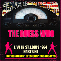 The Guess Who - Live In St. Louis 1974 - Part One (Live)