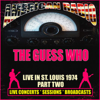 The Guess Who - Live In St. Louis 1974 - Part Two (Live)