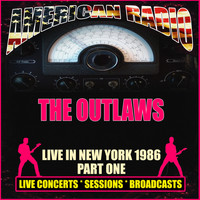 The Outlaws - Live in New York 1986 - Part One (Live)