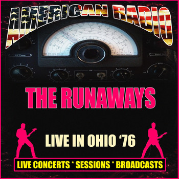 The Runaways - Live in Ohio '76 (Live)